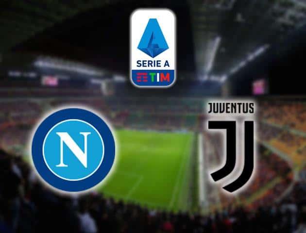 Soi kèo nhà cái Napoli vs Juventus, 27/01/2020 - VĐQG Ý [Serie A]