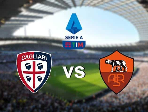 Soi kèo nhà cái Cagliari vs Roma, 02/03/2020 - VĐQG Ý [Serie A]