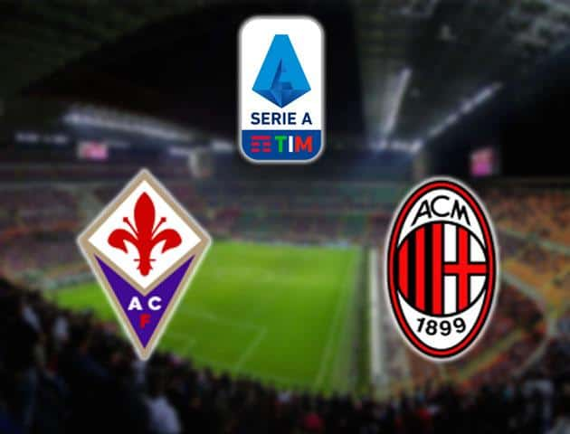 Soi kèo nhà cái Fiorentina vs Milan, 23/02/2020 - VĐQG Ý [Serie A]