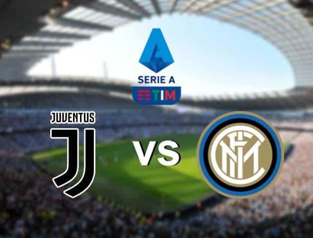 Soi kèo nhà cái Juventus vs Inter Milan, 02/03/2020 - VĐQG Ý [Serie A]