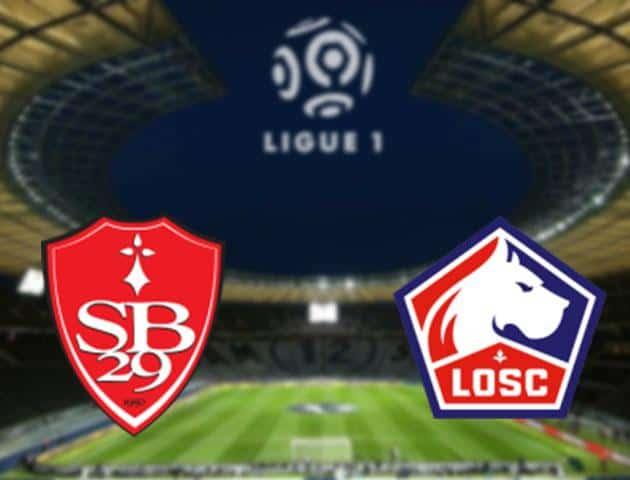 Soi kèo nhà cái Brest vs Lille, 15/03/2020 - VĐQG Pháp [Ligue 1]