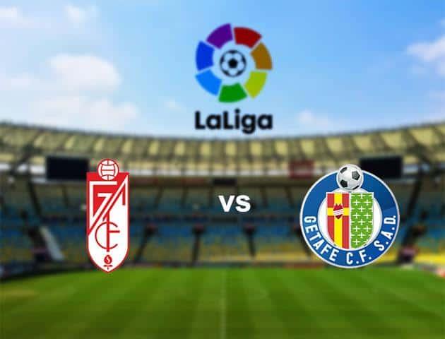 Soi kèo nhà cái Granada vs Getafe, 16/03/2020 - VĐQG Tây Ban Nha
