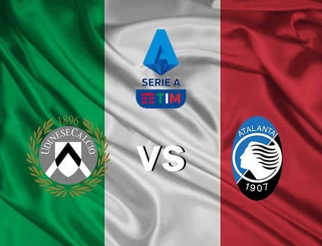 Soi kèo nhà cái Udinese vs Atalanta, 15/03/2020 - VĐQG Ý [Serie A]