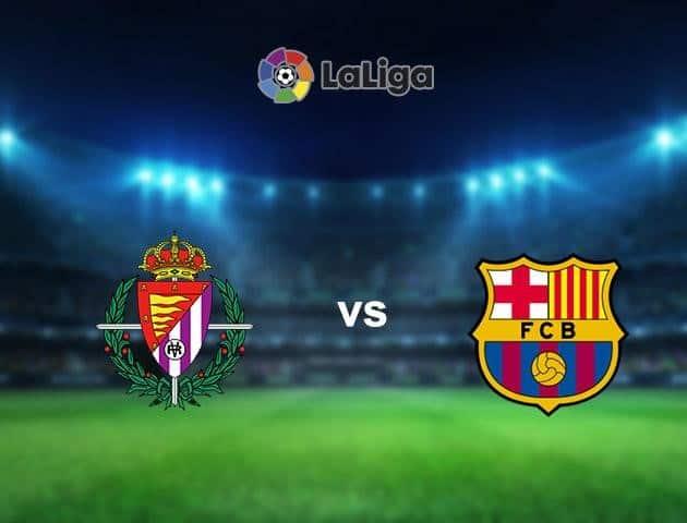Soi kèo nhà cái Real Valladolid vs Barcelona, 12/7/2020 - VĐQG Tây Ban Nha