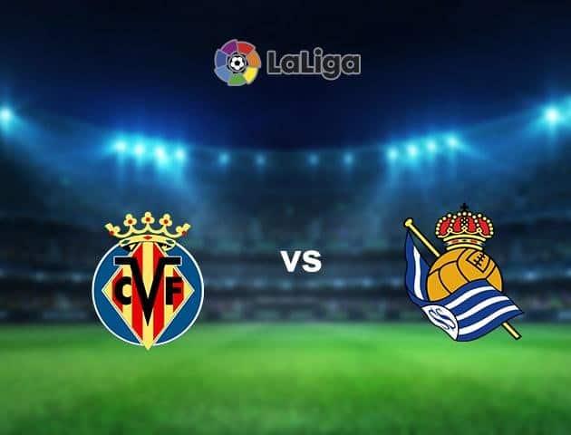 Soi kèo nhà cái Villarreal vs Real Sociedad, 12/7/2020 - VĐQG Tây Ban Nha