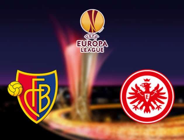 Soi kèo nhà cái Basel vs Eintracht Frankfurt, 7/08/2020 - Cúp C2 Châu Âu
