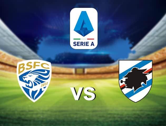 Soi kèo nhà cái Brescia vs Sampdoria, 02/8/2020 - VĐQG Ý [Serie A]