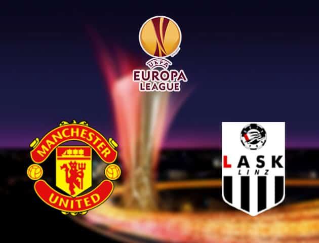 Soi kèo nhà cái Manchester United vs LASK, 6/08/2020 - Cúp C2 Châu Âu
