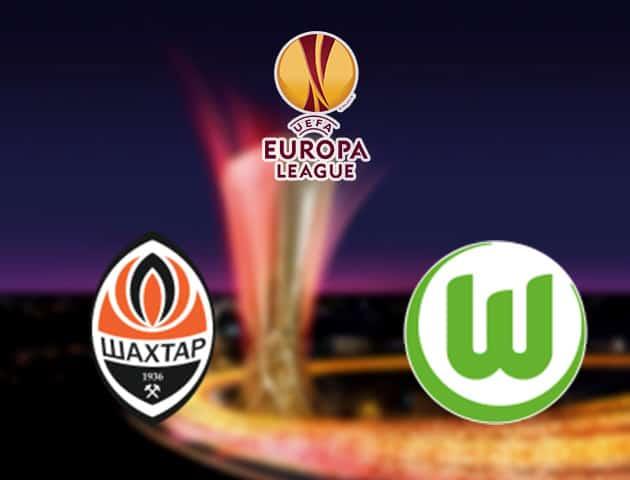 Soi kèo nhà cái Shakhtar Donetsk vs Wolfsburg, 5/08/2020 - Cúp C2 Châu Âu