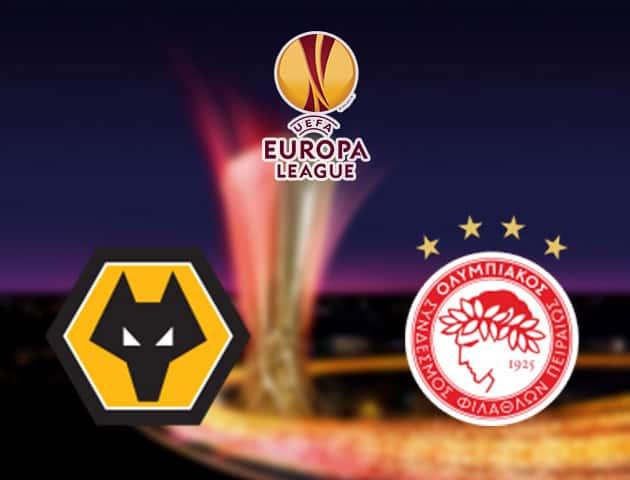 Soi kèo nhà cái Wolverhampton Wanderers vs Olympiakos Piraeus, 7/08/2020 - Cúp C2 Châu Âu