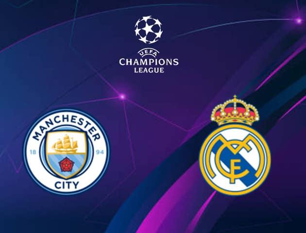 Soi kèo nhà cái Manchester City vs Real Madrid, 8/08/2020 - Cúp C1 Châu Âu