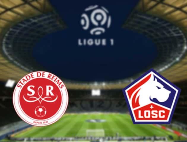 Soi kèo nhà cái Reims vs Lille, 30/8/2020 - VĐQG Pháp [Ligue 1]