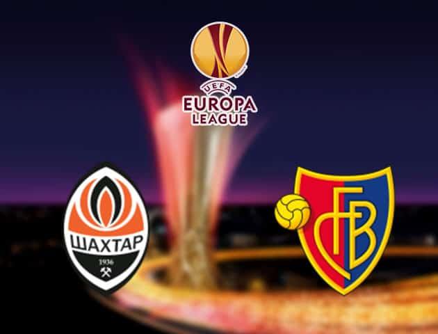 Soi kèo nhà cái Shakhtar Donetsk vs Basel, 12/08/2020 - Cúp C2 Châu Âu