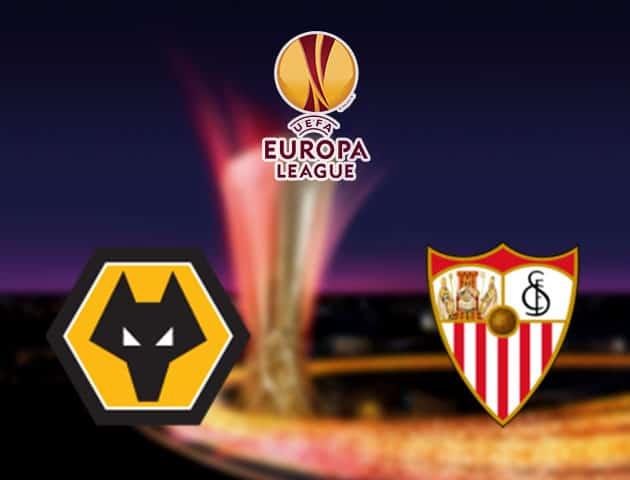 Soi kèo nhà cái Wolverhampton Wanderers vs Sevilla, 12/08/2020 - Cúp C2 Châu Âu