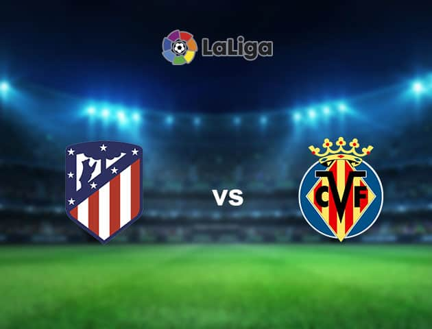 Soi kèo nhà cái Atletico Madrid vs Villarreal, 4/10/2020 - VĐQG Tây Ban Nha