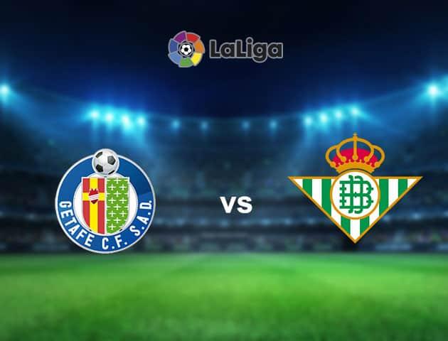 Soi kèo nhà cái Getafe vs Betis, 30/9/2020 - VĐQG Tây Ban Nha