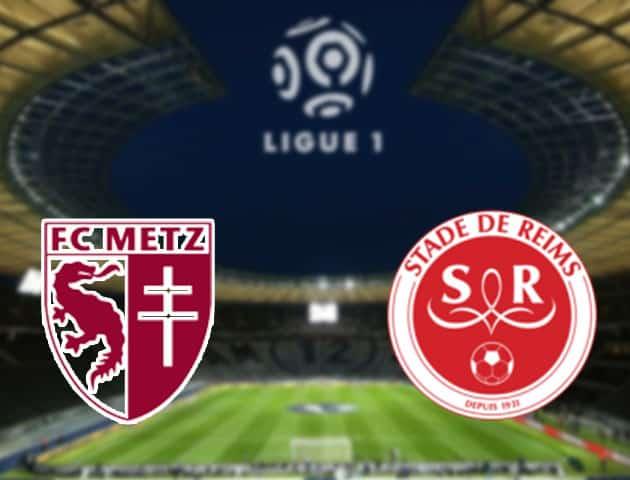 Soi kèo nhà cái Metz vs Reims, 20/9/2020 - VĐQG Pháp [Ligue 1]