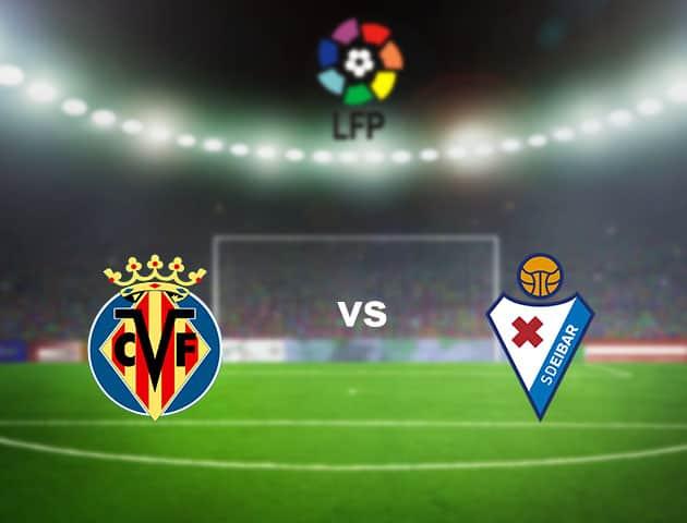 Soi kèo nhà cái Villarreal vs Eibar, 19/9/2020 - VĐQG Tây Ban Nha