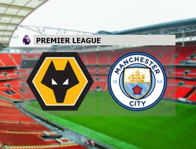 Soi kèo nhà cái Wolverhampton vs Man City, 22/09/2020 - Ngoại Hạng Anh