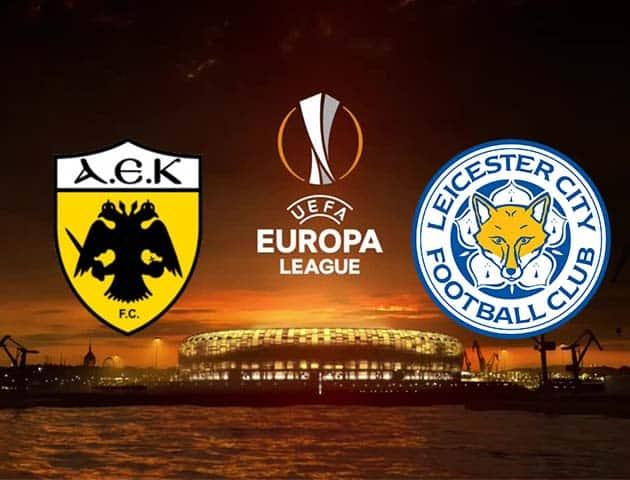 Soi kèo nhà cái AEK Athens vs Leicester, 30/10/2020 - Cúp C2 Châu Âu
