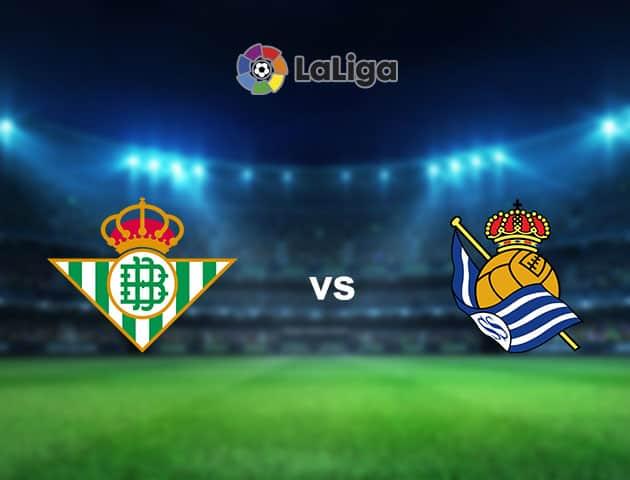 Soi kèo nhà cái Real Betis vs Real Sociedad, 18/10/2020 - VĐQG Tây Ban Nha