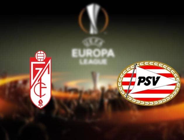 Soi kèo nhà cái Granada vs PSV, 4/12/2020 - Cúp C2 Châu Âu