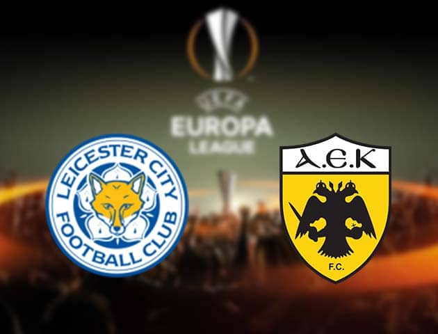 Soi kèo nhà cái Leicester City vs AEK Athens, 11/12/2020 - Cúp C2 Châu Âu