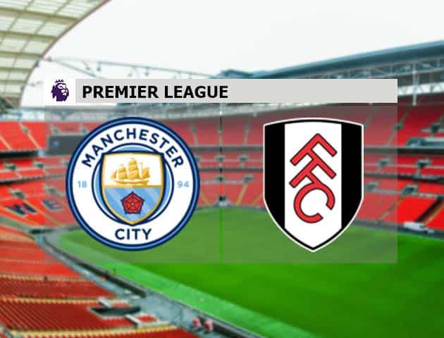 Soi kèo nhà cái Manchester City vs Fulham, 5/12/2020 - Ngoại Hạng Anh