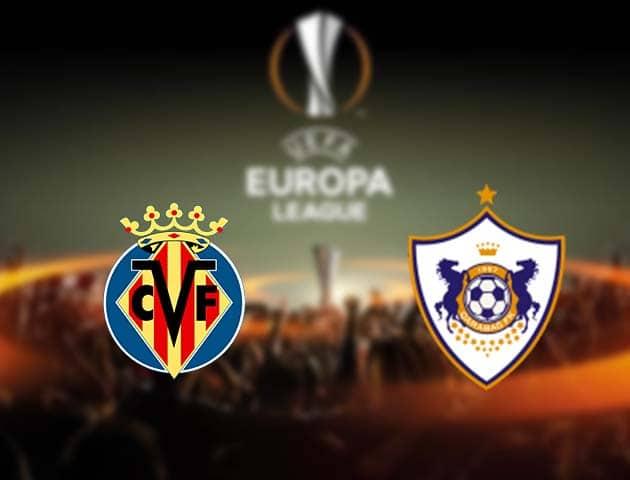 Soi kèo nhà cái Villarreal vs Qarabag, 11/12/2020 - Cúp C2 Châu Âu
