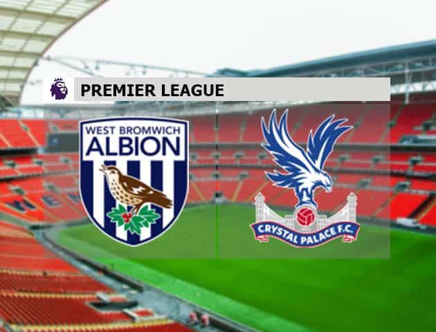 Soi kèo nhà cái West Bromwich Albion vs Crystal Palace, 6/12/2020 - Ngoại Hạng Anh