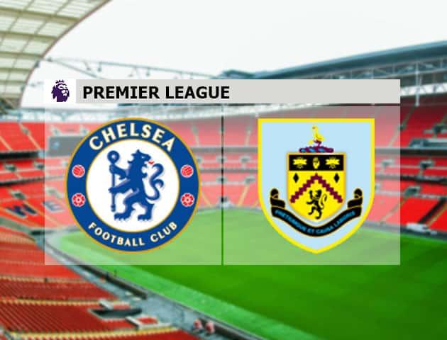 Soi kèo nhà cái Chelsea vs Burnley, 31/1/2021 - Ngoại Hạng Anh