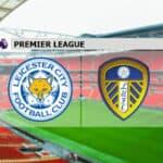 Soi kèo nhà cái Leicester vs Leeds Utd, 31/1/2021 - Ngoại Hạng Anh