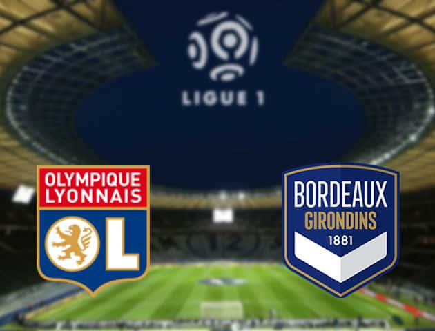 Soi kèo nhà cái Lyon vs Bordeaux, 30/1/2021 - VĐQG Pháp [Ligue 1]