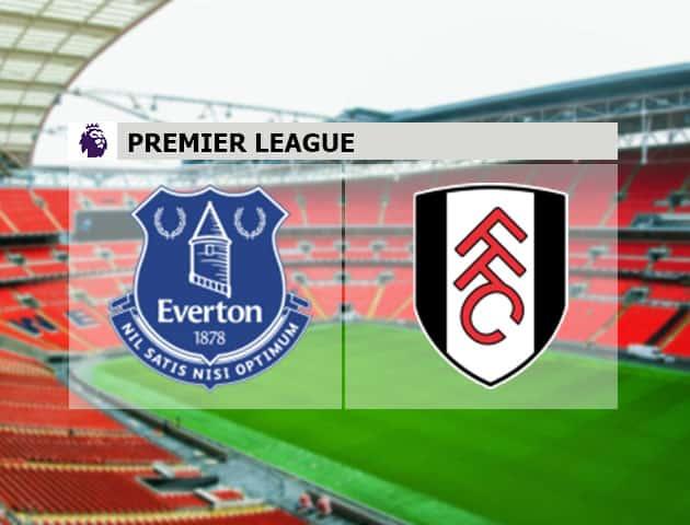 Soi kèo nhà cái Everton vs Fulham, 15/2/2021 - Ngoại Hạng Anh