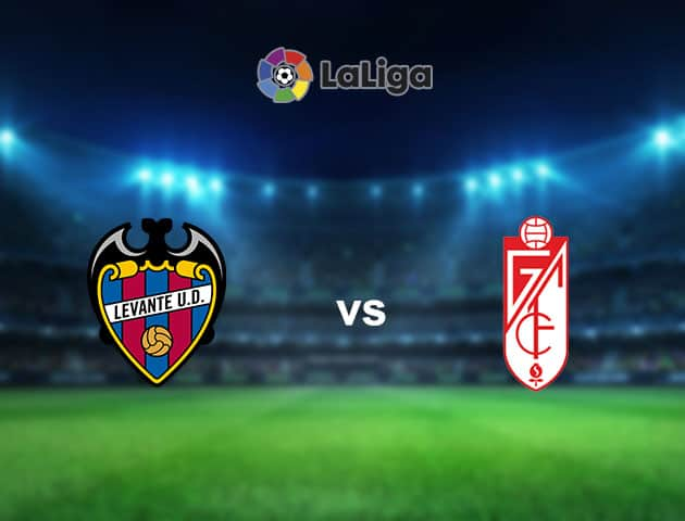 Soi kèo nhà cái Levante vs Granada, 6/02/2021 - VĐQG Tây Ban Nha