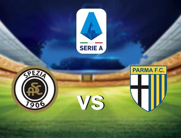 Soi kèo nhà cái Spezia vs Parma, 27/2/2021 - VĐQG Ý [Serie A]