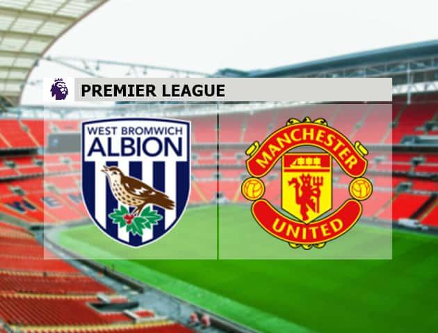 Soi kèo nhà cái West Brom vs Man Utd, 14/2/2021 - Ngoại Hạng Anh
