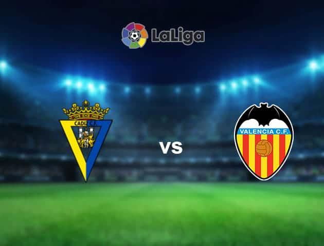 Soi kèo nhà cái Cadiz CF vs Valencia, 04/04/2021 - VĐQG Tây Ban Nha