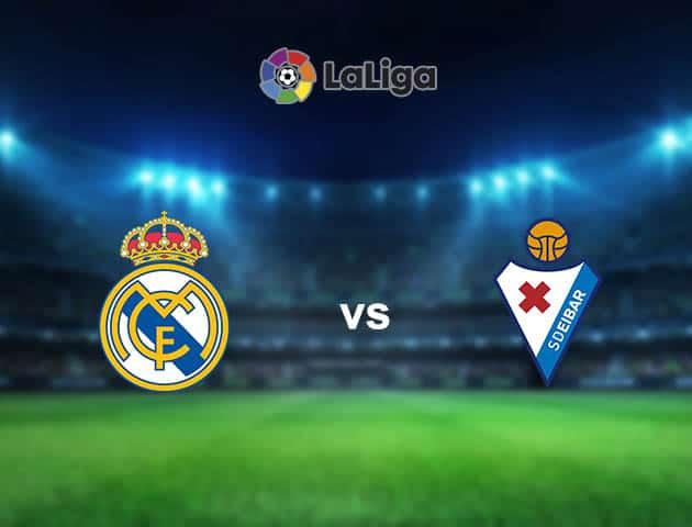 Soi kèo nhà cái Real Madrid vs Eibar, 03/04/2021 - VĐQG Tây Ban Nha