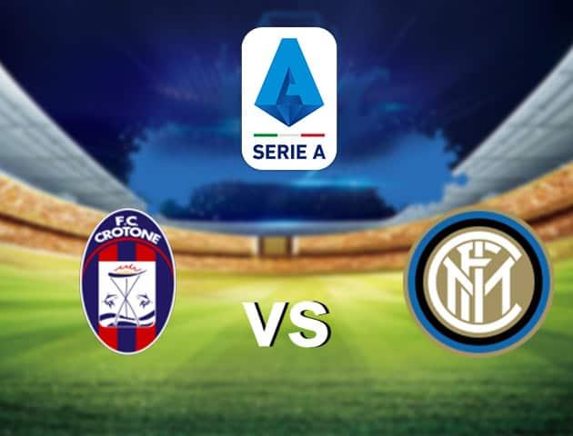Soi kèo nhà cái Crotone vs Inter, 01/05/2021 - VĐQG Ý [Serie A]