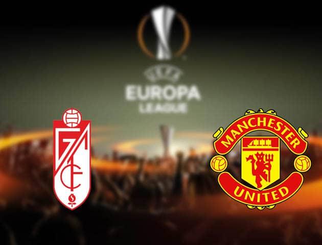 Soi kèo nhà cái Granada CF vs Manchester Utd, 09/04/2021 - Europa League