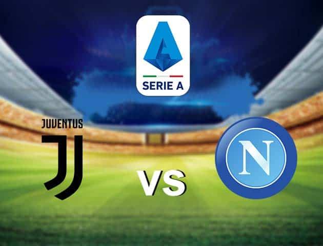 Soi kèo nhà cái Juventus vs Napoli, 7/4/2021 - VĐQG Ý [Serie A]