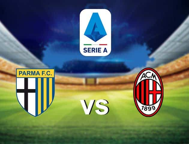 Soi kèo nhà cái Parma vs AC Milan, 10/4/2021 - VĐQG Ý [Serie A]