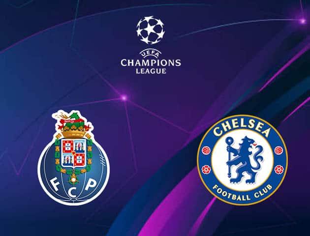 Soi kèo nhà cái FC Porto vs Chelsea, 08/04/2021 - Champions League