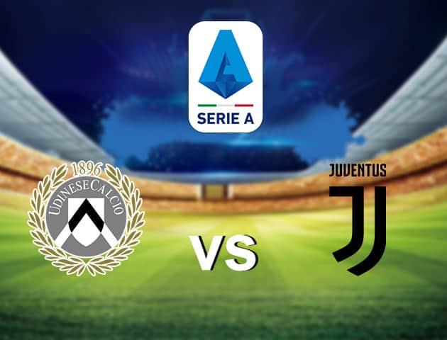 Soi kèo nhà cái Udinese vs Juventus, 02/05/2021 - VĐQG Ý [Serie A]