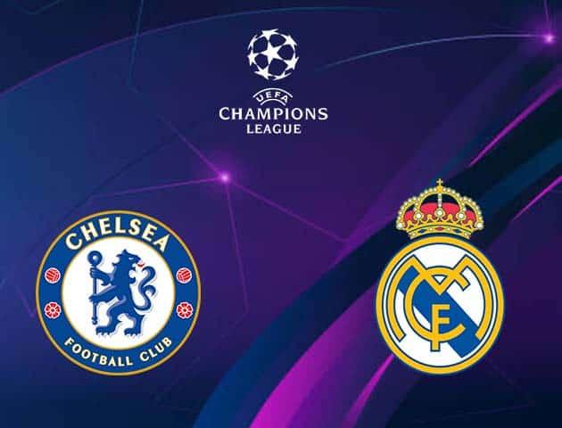 Soi kèo nhà cái Chelsea vs Real Madrid, 06/05/2021 - Champions League