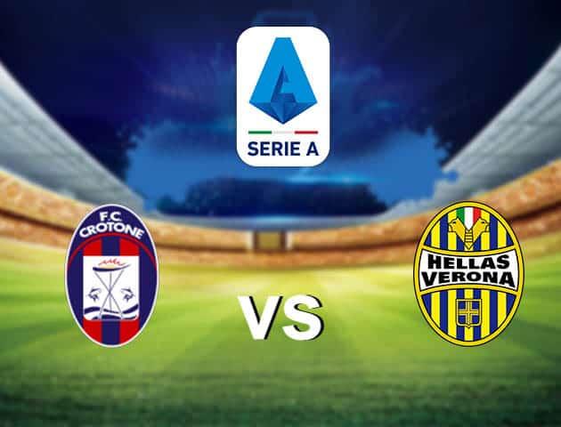 Soi kèo nhà cái Crotone vs Verona, 14/05/2021 - VĐQG Ý [Serie A]