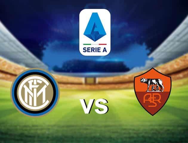 Soi kèo nhà cái Inter vs AS Roma, 13/05/2021 - VĐQG Ý [Serie A]