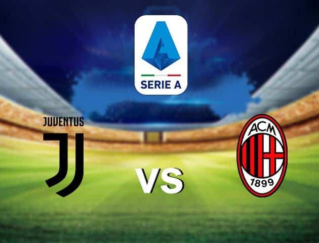 Soi kèo nhà cái Juventus vs AC Milan, 10/05/2021 - VĐQG Ý [Serie A]