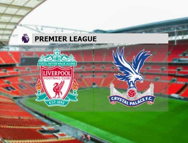Soi kèo nhà cái Liverpool vs Crystal Palace, 23/05/2021 - Ngoại Hạng Anh